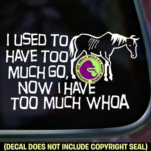 TOO MUCH WHOA Old Nag Funny Vinyl Decal Sticker D
