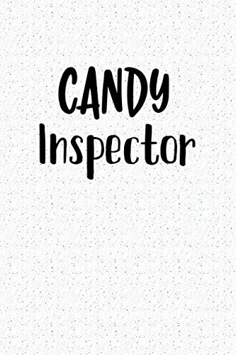 Candy Inspector: A 6x9 Inch Matte Softcover Notebook Journal With 120 Blank Lined -