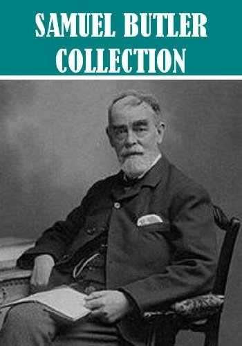 The Essential Samuel Butler Collection