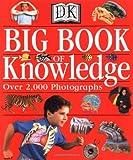 Big Book of Knowledge, Dorling Kindersley Publishing Staff, 078948501X