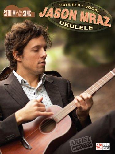 Amazon Jason Mraz Strum Sing Ukulele Ebook Jason Mraz
