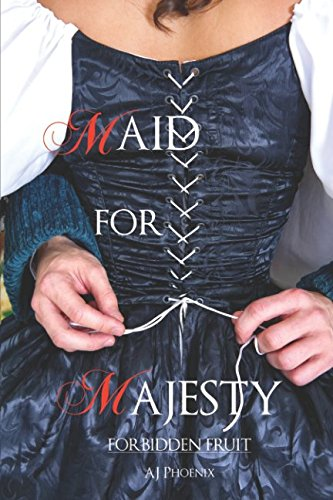 Maid for Majesty: Forbidden Fruit