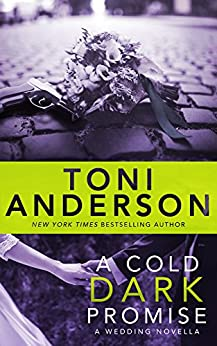 A Cold Dark Promise: A Wedding Novella (Cold Justice Book 9) by [Anderson, Toni]
