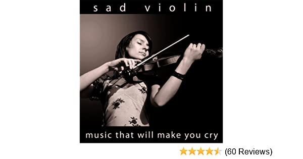 Sad Violin by Music That Will Make You Cry on Amazon Music - Amazon com