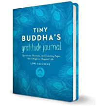 Tiny Buddha's Gratitude Journal: Questions, Prompts, and Coloring Pages for a Brighter, Happier Life