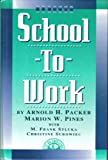 School-to-Work, Packer, Arnold H. and Pines, Marion W., 1883001188