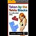 Taken by the Tetris Blocks: An Erotic Short Story (Digital Desires Book 1)