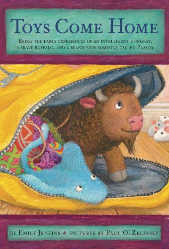 Toys Come Home: Being the Early Experiences of an Intelligent Stingray, a Brave Buffalo, and a Brand-New Someone Called Plastic (Toys Go Out Book 3)