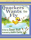 Quackers Wants to Fly, Susan Wolff, 1606530747