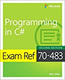 Exam Ref 70-483 Programming in C# (2nd Edition)