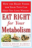 Eat Right for Your Metabolism, Felicia Drury Kliment, 0071460152