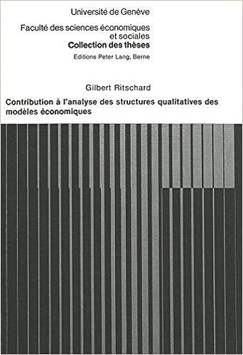 Book Contribution A L'Analyse Des Structures Qualitatives Des Modeles Economiques (Collection Des Theses de la Faculte Des Sciences Economiques)
