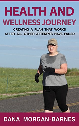 [Ebook] HEALTH AND WELLNESS JOURNEY Creating a Plan That Works After All Other Attempts Have Failed: Take Co<br />[P.P.T]