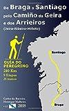 De Braga a Santiago polo Camiño da Geira e dos Arrieiros (Jeira-Ribeiro-Miñoto): Guía do Peregrino