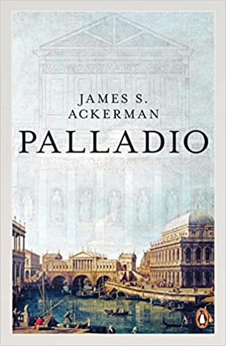 Palladio architect and society james s ackerman phyllis palladio architect and society james s ackerman phyllis dearborn massar 9780140135008 amazon books fandeluxe Image collections