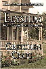 Elysium: Book IV of The Plantation Series (Volume 4) Paperback