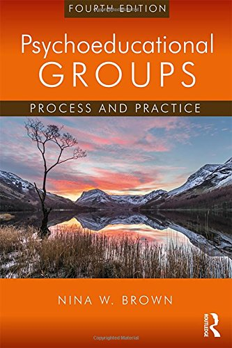 Psychoeducational Groups: Process and Practice (Groups And Process Practice)