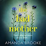 The Bad Mother | Amanda Brooke