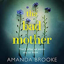 The Bad Mother Audiobook by Amanda Brooke Narrated by Georgia Macguire