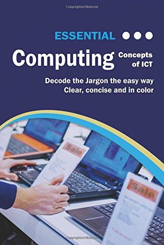 Essential Computing: Concepts of ICT (Computer Essentials)