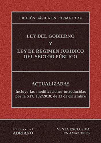 Ley del Gobierno y Ley de Régimen Jurídico del Sector Público (Edición básica en formato A4): Actualizadas, incluyendo las últimas reformas recogidas en la descripción por Editorial ADRIANO