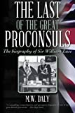 img - for The Last of the Great Proconsuls: The biography of Sir William Luce book / textbook / text book