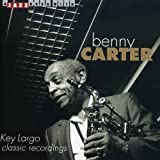 Key Largo - Classic Recordings by BENNY CARTER (2008-01-13)