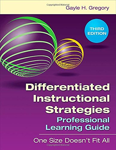 Differentiated Instructional Strategies Professional Learning Guide: One Size Doesn?t Fit All