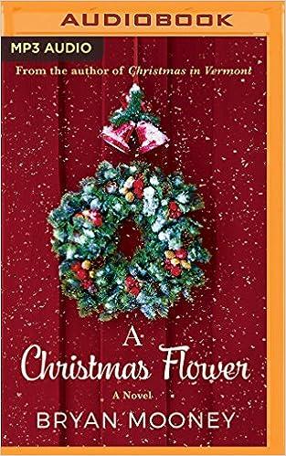 0779387d05b A Christmas Flower  Amazon.co.uk  Bryan Mooney