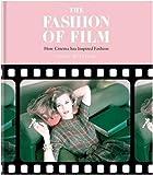 The Fashion of Film: How Cinema has Inspired Fashion