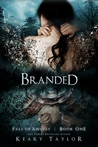 Branded (Fall of Angels Book 1) by [Taylor, Keary]