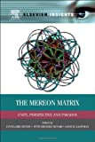 The Mereon Matrix : Unity, Perspective and Paradox, , 0124046134