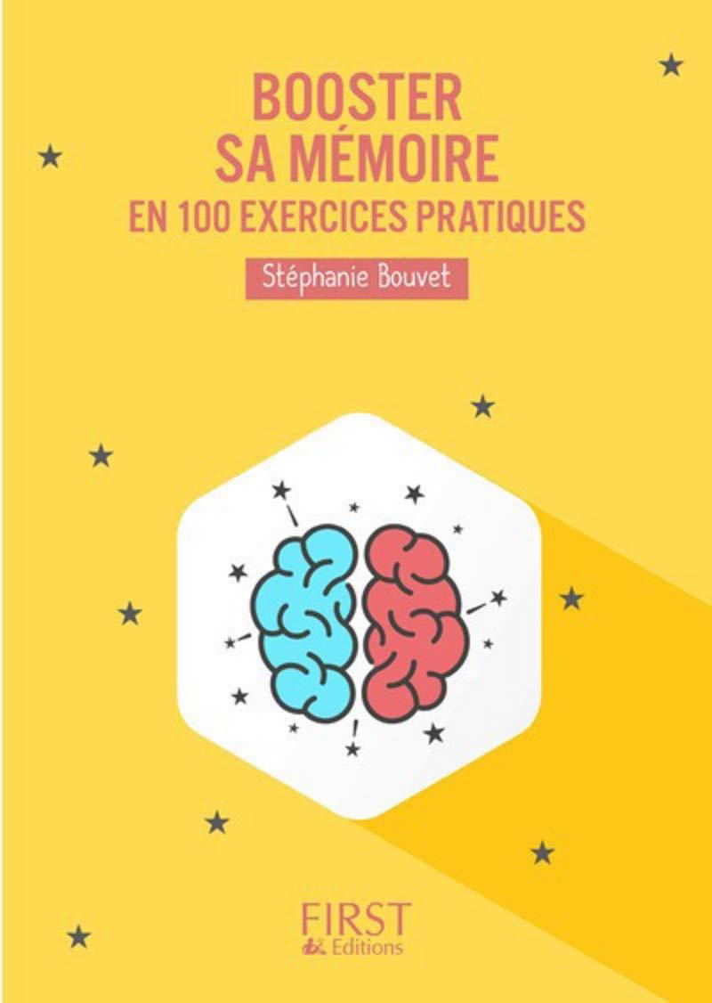 Amazon.fr - Booster sa mémoire : 100 exercices pratiques - Stéphanie BOUVET  - Livres