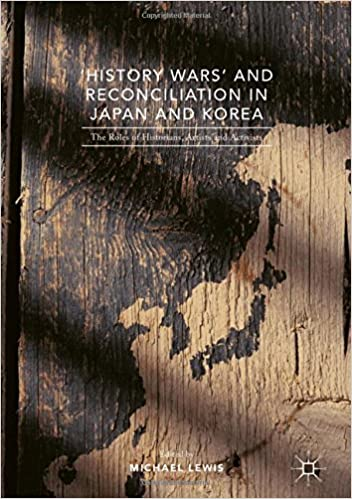 Book 'History Wars' and Reconciliation in Japan and Korea: The Roles of Historians, Artists and Activists
