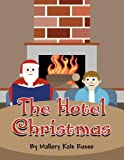 The Hotel Christmas, Mallory Kate Russo, 1462680607