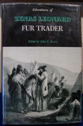 Adventure of Zenas Leonard Fur Trader