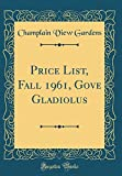 Amazon / Forgotten Books: Price List, Fall 1961, Gove Gladiolus Classic Reprint (Champlain View Gardens)