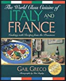The World Class Cuisine of Italy and France, Gail Greco, 1558533621