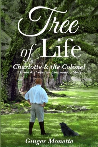 Tree of Life ~ Charlotte & the Colonel: A Pride & Prejudice Companion Story