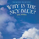 Why Is the Sky Blue?, Wil Mara, 0761433686