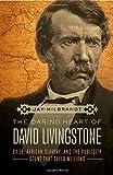 The Daring Heart of David Livingstone, Jay Milbrandt, 1595555927