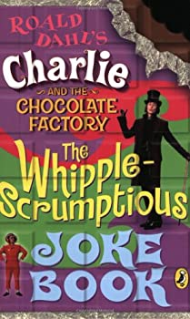Charlie and the Chocolate Factory: Whipple-Scrumptious Joke Book 014240389X Book Cover