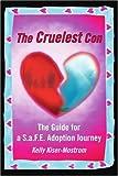 The Cruelest Con, Kelly Kiser-Mostrom, 0595349986