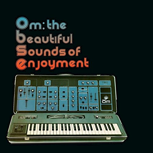 Om: The Beautiful Sounds of Enjoyment