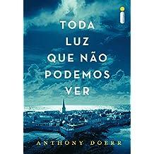 Toda luz que não podemos ver (Portuguese Edition)