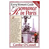 Every Woman's Guide to Romance in Paris, Caroline O'Connell, 0895294370