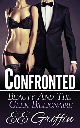 Confronted (Beauty And The Billionaire Geek Book - Nerd Girls Nude