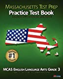 MASSACHUSETTS TEST PREP Practice Test Book MCAS English Language Arts, Grade 3, Test Master Press Massachusetts, 1475132131