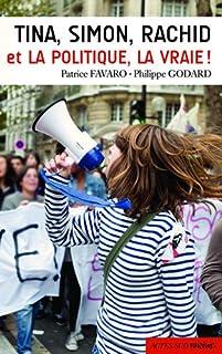 Tina, Simon, Rachid et la politique, la vraie !, Favaro, Patrice