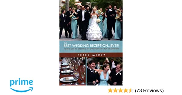 The Best Wedding Reception Ever Peter Merry 9781424331789 Amazon